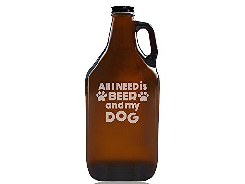 "Chloe and Madison""All I Need Is Beer & My Dog"" Beer Amber Growler"