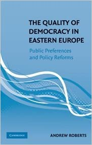 The Quality of Democracy in Eastern Europe: Public