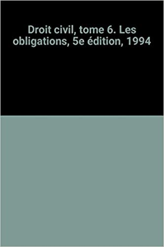 Livre Droit civil, tome 6. Les obligations, 5e édition, 1994 pdf epub