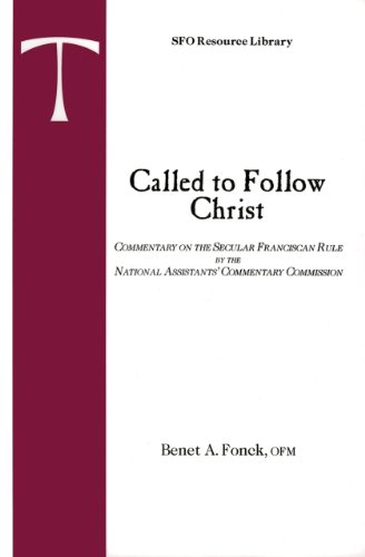 Called to Follow Christ: Commentary on the Secular Franciscan Rule (SFO Resource Library, Vol. 1)