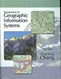 Introduction to Geographic Information Systems, Chang, Kang-Tsung, 0072826827