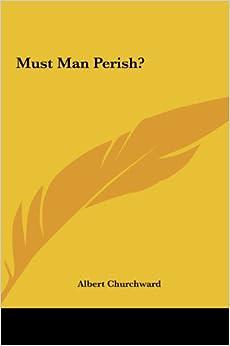Book Must Man Perish?