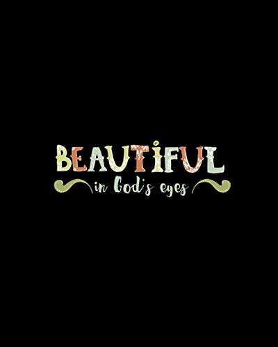 Beautiful In God's Eyes: Daily Prayer Journal, Guided Pages with Biblical Verses and Scripture Prompts for Devout Prayerful Women, Men, Teens (Prayer For Baptism In The Holy Spirit Catholic)
