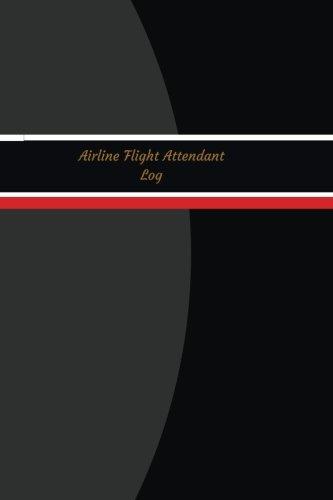 Airline Flight Attendant Log (Logbook, Journal - 120 pages, 6 x 9 inches): Airline Flight Attendant Logbook (Black & Gray Cover, Medium) (Unique Logbook/Record Books)