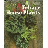 img - for Foliage House Plants the Time-life Encyclopedia of Gardening By James Underwood Crocket book / textbook / text book