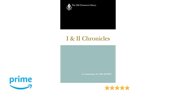 I and II Chronicles: A Commentary (The Old Testament Library): Sara