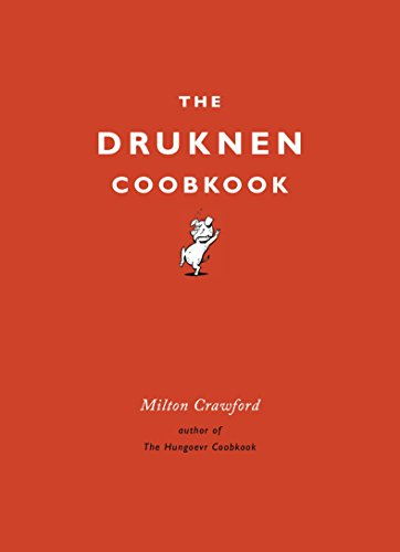The Drunken Cookbook by Milton Crawford