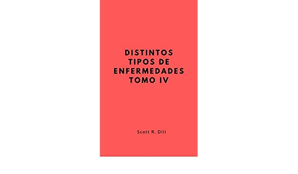 Amazon.com: DISTINTOS TIPOS DE ENFERMEDADES TOMO IV (Spanish Edition ...