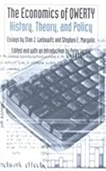 The Economics of Qwerty: History, Theory, Policy (Political Economy of the Austrian School)