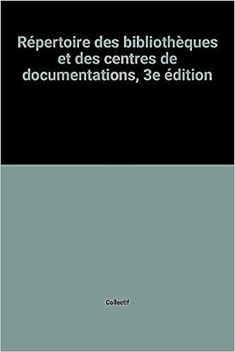 Meilleurs téléchargements gratuits d'ebooks pdf Répertoire des bibliothèques et des centres de documentations, 3e édition PDF CHM