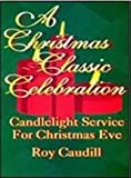 A Christmas Classic Celebration, Roy Caudill, 0788012916