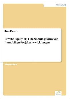 Book Private Equity als Finanzierungsform von Immobilien-Projektentwicklungen (German Edition)