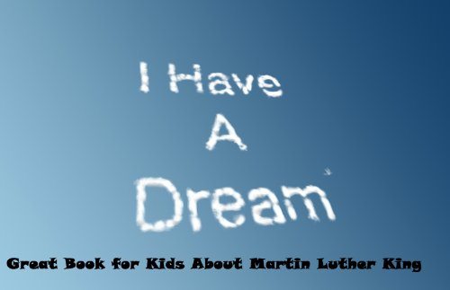 Amazon Com Martin Luther King Jr I Have A Dream Children Book