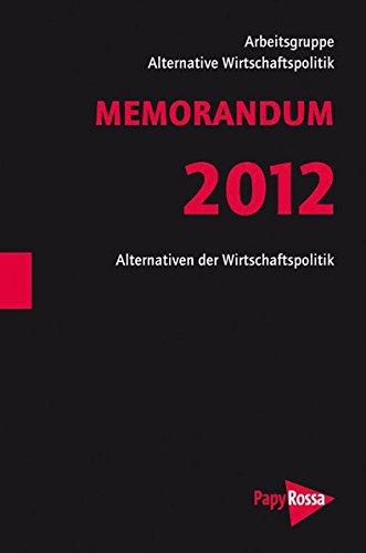 MEMORANDUM 2012: Europa am Schneideweg - Solidarische Integration oder deutsches Spardiktat (Neue Kleine Bibliothek)