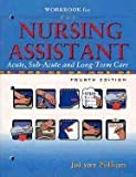 Nursing Assistant - Workbook (4th, 06) by Pulliam, JoLynn [Paperback (2005)]