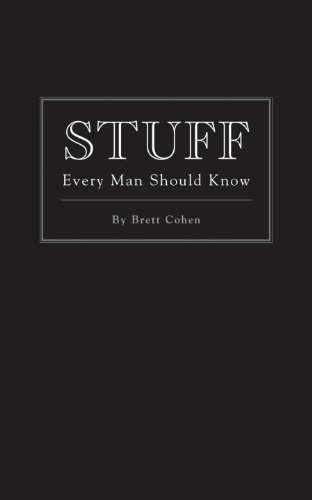 Stuff Every Man Should Know (Stuff You Should Know Book 2)