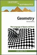 Geometry: The Language of Space and Form (The History of Mathematics)