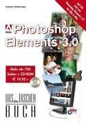 Adobe Photoshop Elements 3.0, m. CD-ROM by Karsten Kettermann (2005-09-05)