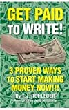 Get Paid to Write!, T. J. Rohleder, 1933356790