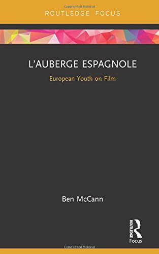 L'Auberge espagnole: European Youth on Film (Cinema and Youth Cultures)