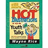 img - for Still More Hot Illustrations for Youth Talks book / textbook / text book
