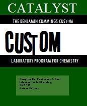 Catalyst: The Benjamin Cummings Custom Laboratory Program for Chemistry (Quincy College Custom Textbook) (Introduction to Chemistry CHE 145)