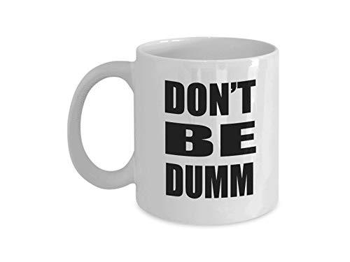 Don39;t Be Dumm Funny Coffee Mug Great Gift For Darwin Award Winner Friend Or Family Member