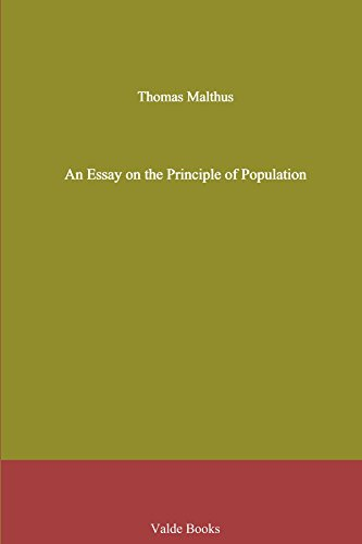 author of an essay on the principles of population The hastily written text, an essay on the principle of population as it affects the future improvement of society, with remarks on the speculations of mr godwin, m condorcet, and other writers, was published by thomas robert malthus.