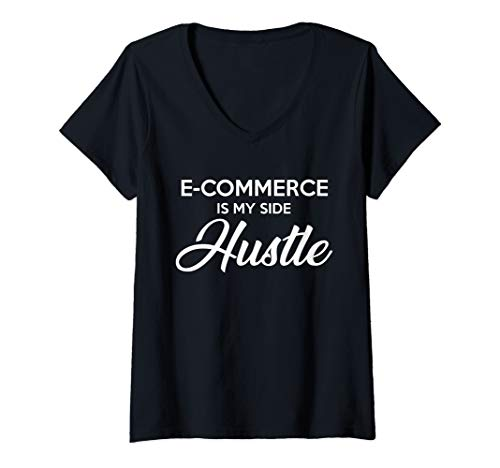 Womens Ecommerce Is My Side Hustle | Online Business Owner Gift V-Neck T-Shirt