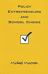 Policy Entrepreneurs and School Choice (American Government and Public Policy)