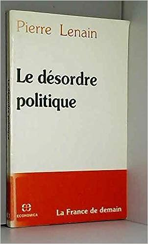 Amazon Fr Le Desordre Politique Pierre Lenain Livres