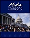 Media and American Democracy, , 193278523X