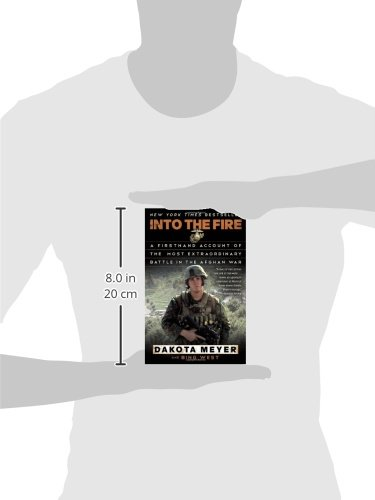 Into-the-Fire-A-Firsthand-Account-of-the-Most-Extraordinary-Battle-in-the-Afghan-War