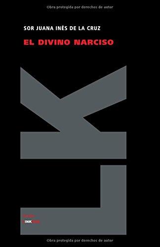 El divino Narciso (Teatro) (Spanish Edition)