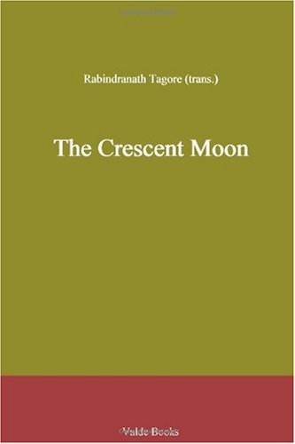 The Crescent Moon - Rabindranath Tagore