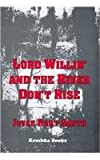 img - for Lord Willin' and the River Don't Rise book / textbook / text book