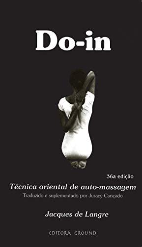 Do-In: Técnica Oriental de Auto-Massagem