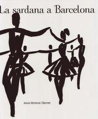 Descargar Libro La Sardana A Barcelona Ventura I Barnet Jesús