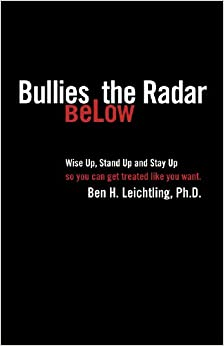 Bullies Below The Radar: How to Wise Up, Stand Up and Stay Up2nd Edition