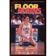 Floor Burns: Inside the Life of a Kansas Jayhawk by Jerod Haase, Horvath, Mark (1997) Paperback