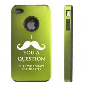 Apple iPhone 4 4S Green D6612 Aluminum & Silicone Case Cover I Mustache You A Question Shave It for Later