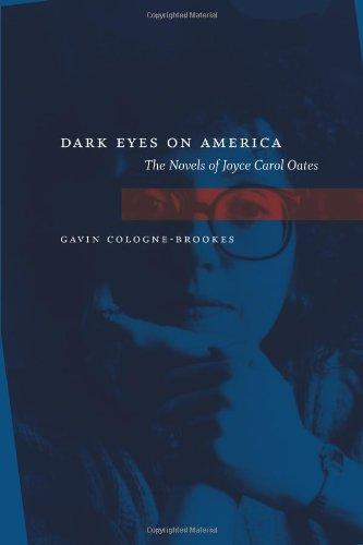 Read Online Dark Eyes On America: The Novels Of Joyce Carol Oates PDF
