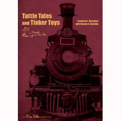 Tattle Tales and Tinker Toys: By Fredi the Son of a Hobo [Signed By The Author]