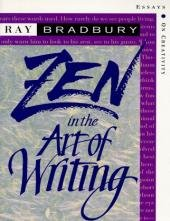 Zen in the Art of Writing : Essays on Creativity 3rd (Third Edition) Expanded by Ray Bradbury (Ray Bradbury Zen In The Art Of Writing)