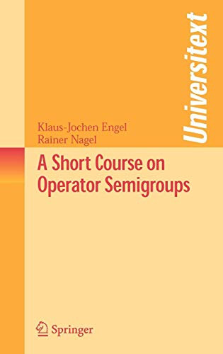 A Short Course on Operator Semigroups (Universitext)