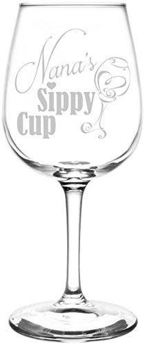 (Nana) Funny Sippy Cup Novelty Present & Gift Idea Inspired - Laser Engraved 12.75oz Libbey All-Purpose Wine Taster Glass