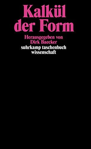Kalkül der Form: Herausgegeben von Dirk Baecker (suhrkamp taschenbuch wissenschaft) Taschenbuch – 28. August 1993 Suhrkamp Verlag 3518286684 Philosophie / Sonstiges Konstruktivismus