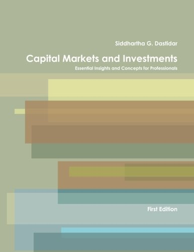 Capital Markets And Investments  Essential Insights And Concepts For Professionals