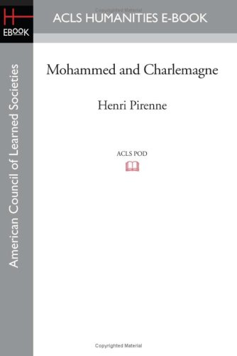 Mohammed and Charlemagne (American Council of Learned Societies Humantities E-book)