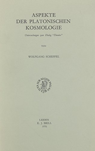 Aspekte Der Platonischen Kosmologie: Untersuchungen Zum Dialog 'timaios'. (Philosophia Antiqua)